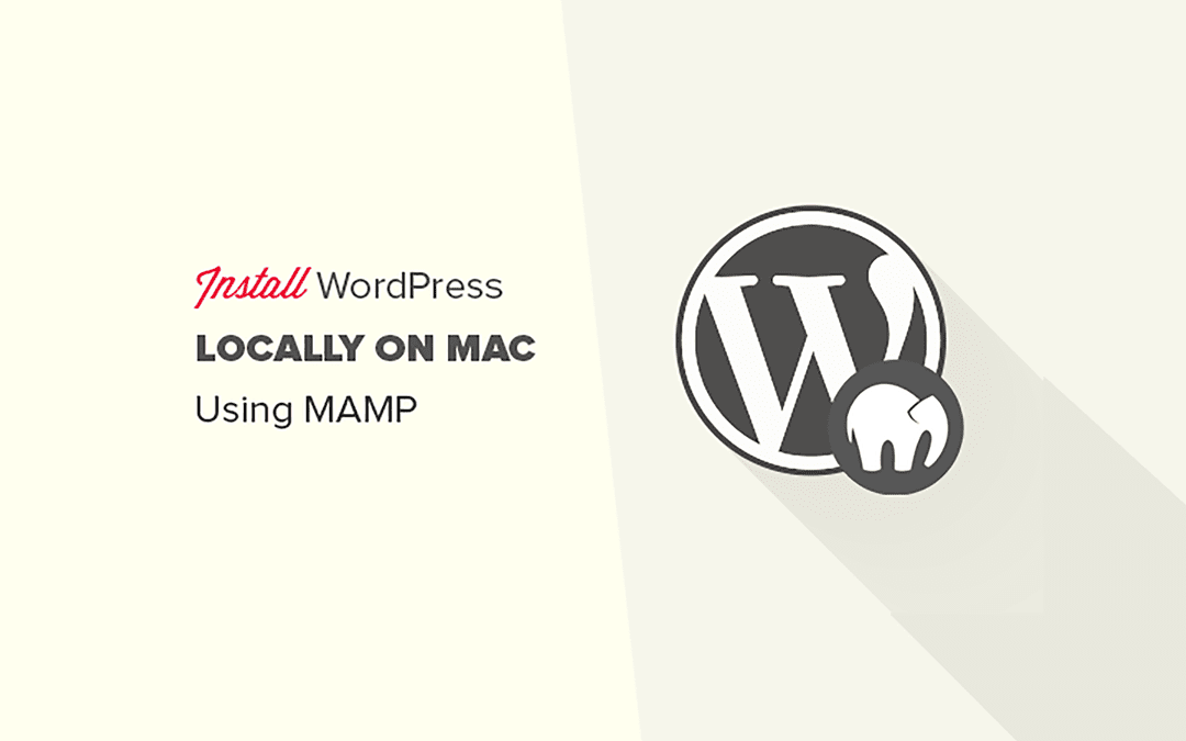 How to Install WordPress Locally on Mac using MAMP