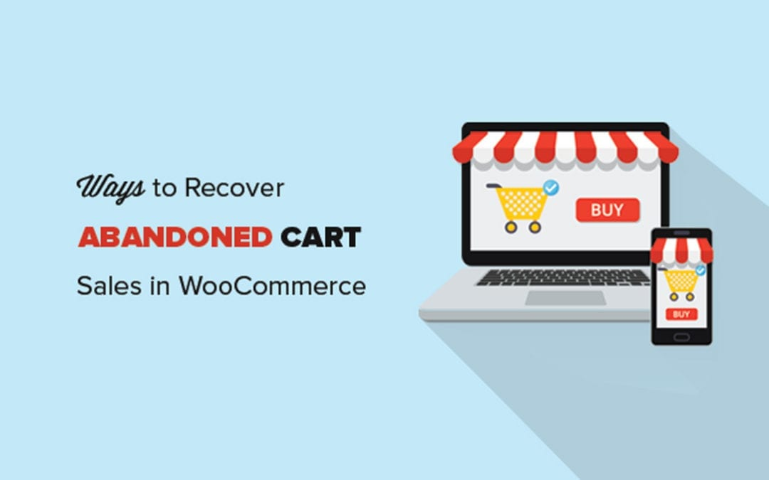 Ways to Recover WooCommerce Abandoned Cart Sales